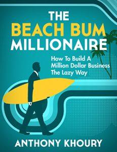 Beach Bum Millionaire Anthony Khoury